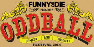 The Oddball Comedy and Curiosity Festival