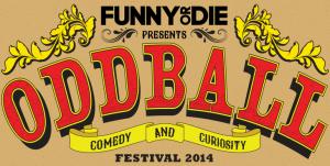 The Oddball Comedy and Curiosity Festival